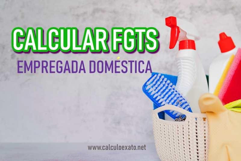 calcular FGTS empregada doméstica