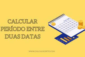 Como calcular período entre duas datas
