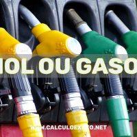etanol ou gasolina qual melhor