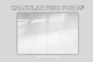 calcular piso por m² (metro quadrado)